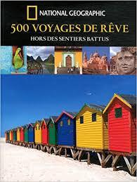 500 voyages de rêve : Hors des sentiers battus
