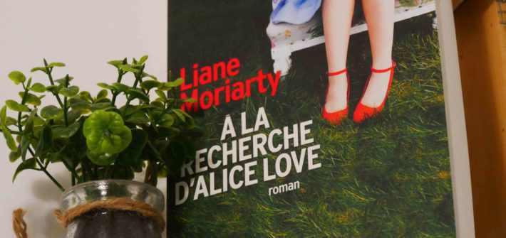 avis lecture a la recherche d'alice love moriarty